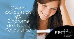 Ovario poliquístico vs. Síndrome Ovario Poliquístico